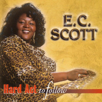 E.C. Scott - Hard Act To Follow