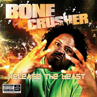 Bone Crusher - Bone Crusher (Explicit)