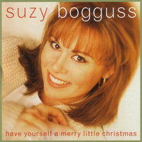 Suzy Bogguss - Have Yourself A Merry Little Christmas