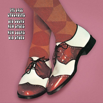 The Jazz Crusaders - Old Socks, New Shoes...