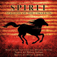 Bryan Adams - Spirit: Stallion Of The Cimarron (Music From The Original Motion Picture)