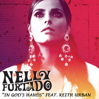 Nelly Furtado - In God's Hands (feat. Keith Urban)