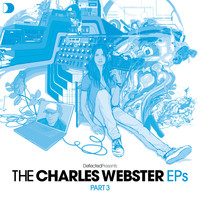 Charles Webster - Defected Presents The Charles Webster Eps Part 3