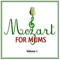 Various Artists - Mozart For Mums: Volume 1