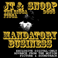 JT The Bigga Figga & Snoop Dogg - Mandatory Business (Single) (Explicit)