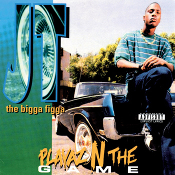 JT The Bigga Figga - Playaz N The Game (Explicit)