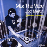 Doc Martin - Mix The Vibe: Doc Martin - Sublevel Maneuvers