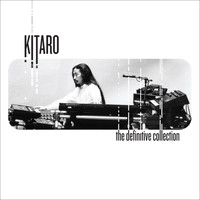 Kitaro - The Definitive Collection