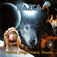 NAZCA - NAZCA - Indians, Songs, Nature, Dreams