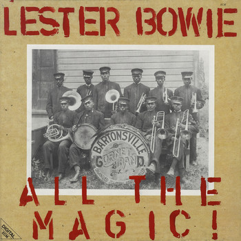 Lester Bowie - All The Magic! / The One And Only