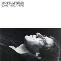 Michael Mantler - Something There