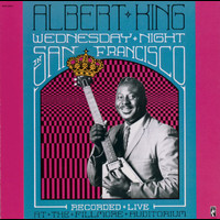 Albert King - Wednesday Night In San Francisco (Recorded Live At the Fillmore Auditorium)