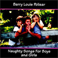 Barry Louis Polisar - Naughty Songs For Boys And Girls