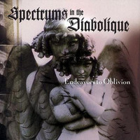 Spectrums In The Diabolique - Endeavors to Oblivion