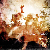 Idiot Pilot - Heart Is Long EP