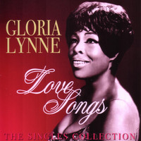 Gloria Lynne - Love Songs - The Singles Collection