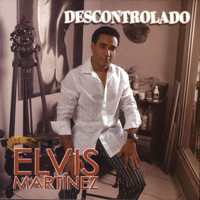Elvis Martinez - Descontrolado