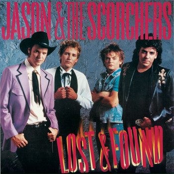 Jason & The Scorchers - Fervor / Lost & Found