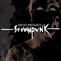 Tricky - Tricky Presents Brownpunk