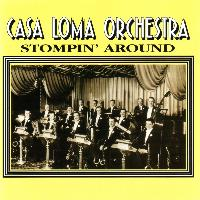 Casa Loma Orchestra - Stompin' Around