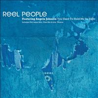Reel People - You Used To Hold Me So Tight