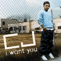 CJ - I Want You