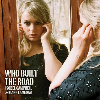 Isobel Campbell - Who Built The Road