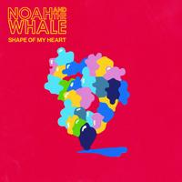 Noah and the Whale - Shape Of My Heart (eSingle)