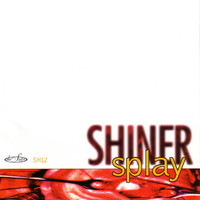 Shiner - Splay