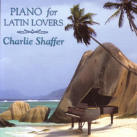 Charlie Shaffer - Piano For Latin Lovers