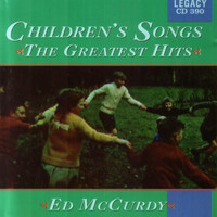Ed McCurdy - Children's Songs - The Greatest Hits