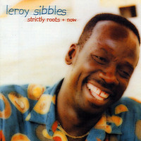Leroy Sibbles - Strictly Roots + Now