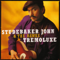 Studebaker John & The Hawks - Tremoluxe