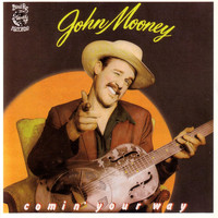 John Mooney - Comin' Your Way