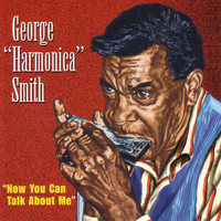 George Smith - Now You Can Talk About Me
