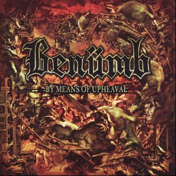 Benümb - By Means of Upheaval (Explicit)