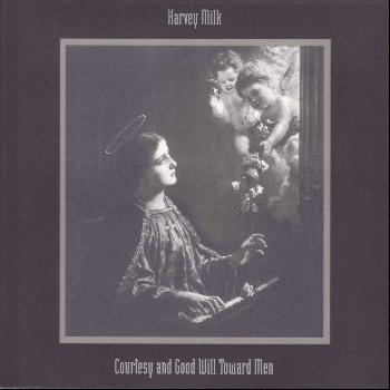 Harvey Milk - Courtesy and Good Will Toward Men / Live At TT the Bear's