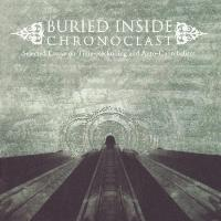Buried Inside - Chronoclast: Selected Essays on Time-Reckoning and Auto-Cannibalism