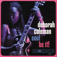 Deborah Coleman - Soul Be It!