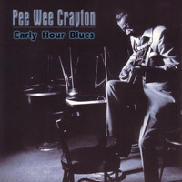 Pee Wee Crayton - Early Hour Blues
