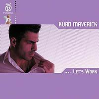 Kurd Maverick - Let's Work