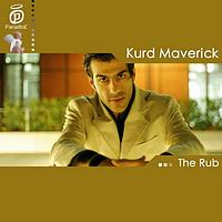 Kurd Maverick - The rub