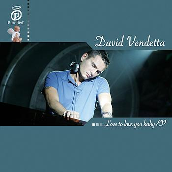 David Vendetta - Love to Love You Baby EP