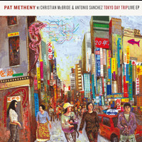Pat Metheny - Tokyo Day Trip - Live EP