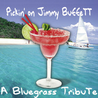 Pickin' On Series - Pickin' On Jimmy Buffett - A Bluegrass Tribute