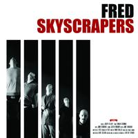 Fred - Skyscrapers