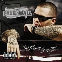 Paul Wall - Get Money Stay True (Explicit)