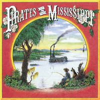 Pirates Of The Mississippi - Pirates Of The Mississippi