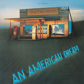 Nitty Gritty Dirt Band - An American Dream