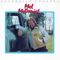 Mel McDaniel - Naturally Country